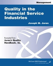 Quality in the Financial Services Industries ebook by Juran, Joseph M