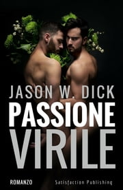 Passione virile Ebook di Jason W. Dick