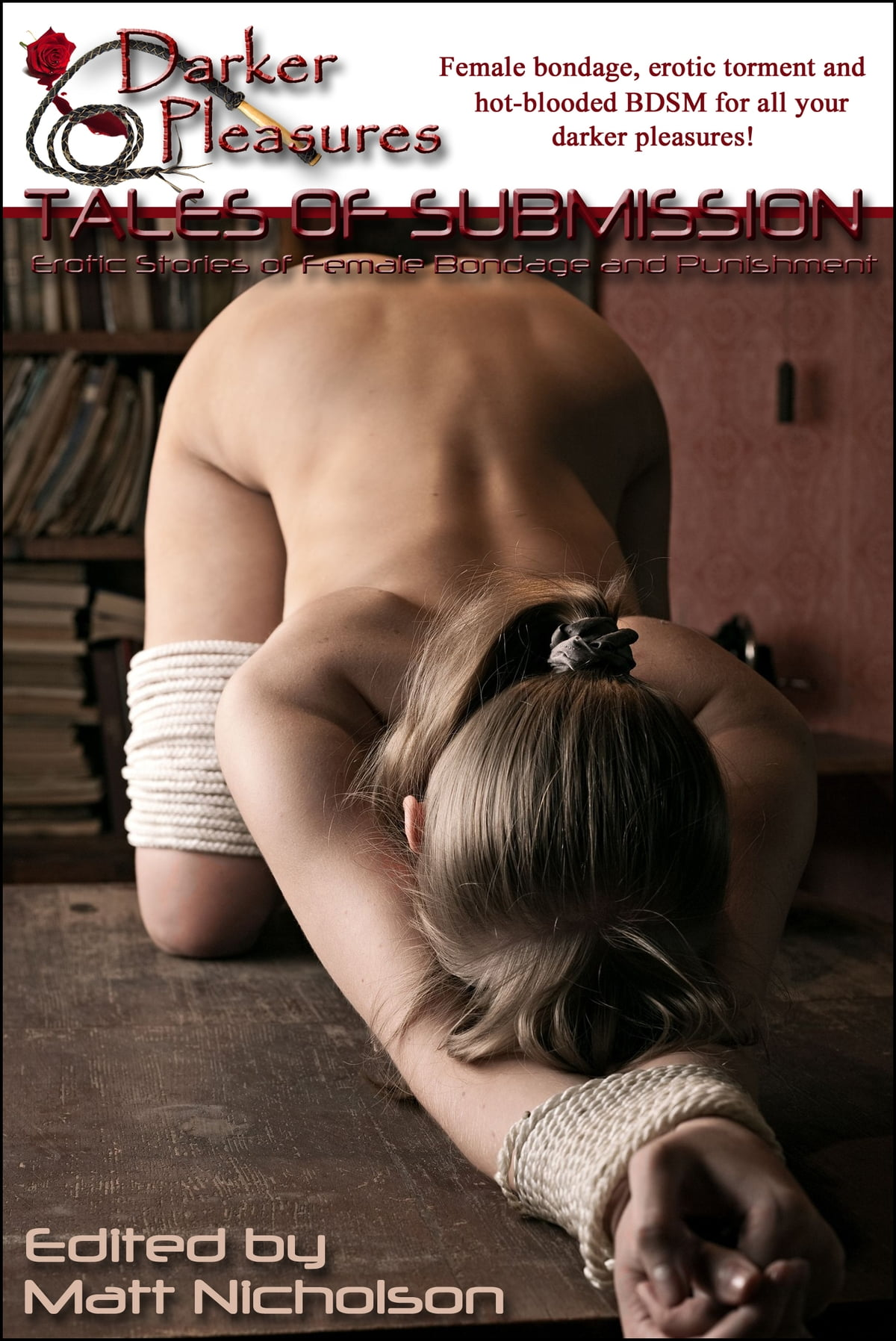 Tales Of Submission Erotic Stories Of Female Bondage And Punishment Ebook By Matt Nicholson 9781465961440 Rakuten Kobo