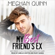 My Best Friend's Ex audiobook by Meghan Quinn