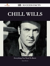 Chill Wills 162 Success Facts - Everything you need to know about Chill Wills ebook by Maria Rhodes