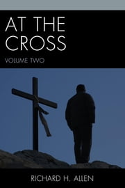 At the Cross ebook by Richard H. Allen