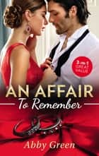 An Affair To Remember/When Falcone's World Stops Turning/When Christakos Meets His Match/When Da Silva Breaks The Rules ebook by Abby Green