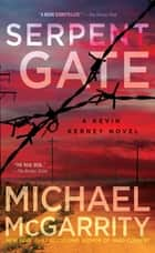 Serpent Gate ebook by Michael McGarrity
