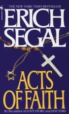 Acts of Faith ebook by Erich Segal