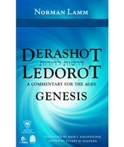 Derashot Ledorot: Genesis - A Commentary for the Ages ebook by Norman Lamm