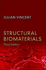 Structural Biomaterials - Third Edition ebook by Julian Vincent