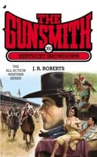 The Gunsmith 380 - Kentucky Showdown ebook by J. R. Roberts