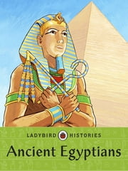 Ladybird Histories: Ancient Egyptians ebook by Penguin Books Ltd