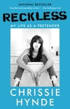 Reckless - My Life as a Pretender ebook by Chrissie Hynde