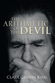 THE ARITHMETIC OF THE DEVIL ebook by Clara Griffin King