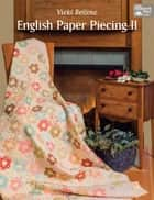 English Paper Piecing II ebook by Vicki Bellino