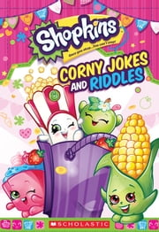 Corny Jokes and Riddles (Shopkins) ebook by Scholastic