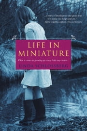 Life In Miniature ebook by Linda Schlossberg