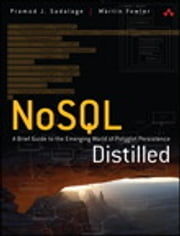 NoSQL Distilled - A Brief Guide to the Emerging World of Polyglot Persistence ebook by Pramod J. Sadalage, Martin Fowler