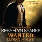 Wanted: Undead or Alive audiobook by Kerrelyn Sparks