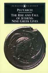 The Rise and Fall of Athens - Nine Greek Lives ebook by Plutarch