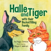 Halle and Tiger with their Bucketfilling Family ebook by Peggy Johncox, Megan Wellman