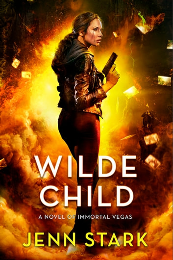 Wilde Child - Immortal Vegas, Book 7 ebook by Jenn Stark