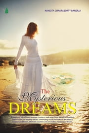 The Mysterious Dreams ebook by Nandita Chakraborti Banerji