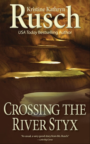 Crossing the River Styx ebook by Kristine Kathryn Rusch