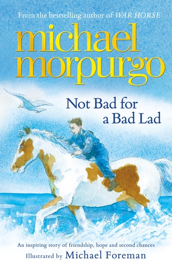 Not Bad For A Bad Lad ebook by Michael Morpurgo