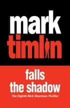 Falls the Shadow - The hard-boiled stories of a South London Private Eye ebook by Mark Timlin