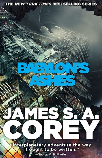 Babylon's Ashes - Book Six of the Expanse (now a major TV series on Netflix) ebook by James S. A. Corey