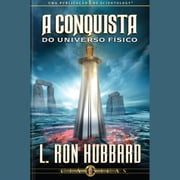 Conquest of the Physical Universe (PORTUGUESE) audiobook by L. Ron Hubbard