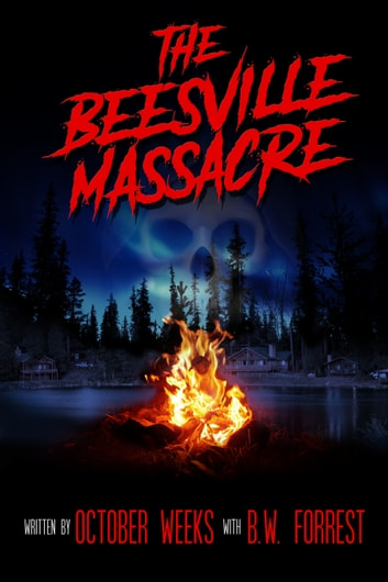 The Beesville Massacre ebook by October Weeks
