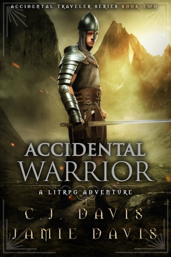 Accidental Warrior - Accidental Traveler Fantasy Book 2 ebook by Jamie Davis,C.J. Davis