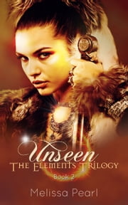 Unseen ebook by Melissa Pearl
