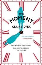 The Moment ebook by Claire Dyer