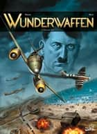 Wunderwaffen T05 - Disaster day ebook by Richard D. Nolane, Maza