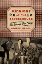 Midnight at the Barrelhouse ebook by George Lipsitz
