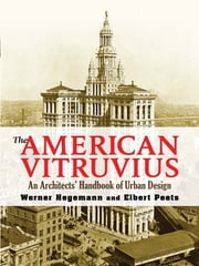 The American Vitruvius ebook by Werner Hegemann,Elbert Peets,Christiane Crasemann Collins