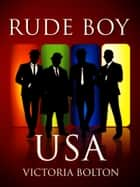 Rude Boy USA (Rude Boy USA Series Volume 1) ebook by Victoria Bolton