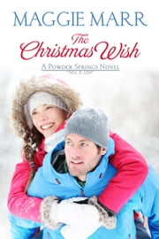 The Christmas Wish - Powder Springs, #2 ebook by Maggie Marr