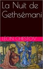 La Nuit de Gethsémani ebook by Léon Chestov