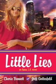 Little Lies: An Amen, L.A. novel ebook by Cherie Bennett,Jeff Gottesfeld