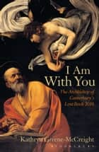 I Am With You - The Archbishop of Canterbury's Lent Book 2016 ebook by Rev Kathryn Greene-McCreight