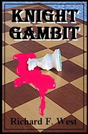 Knight Gambit ebook by Richard F. West