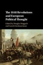 The 1848 Revolutions and European Political Thought ebook by Douglas Moggach, Gareth Stedman Jones