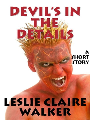 Devil's in the Details ebook by Leslie Claire Walker