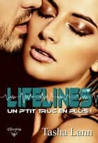 Lifelines - Un p'tit truc en plus ! ebook by Tasha Lann