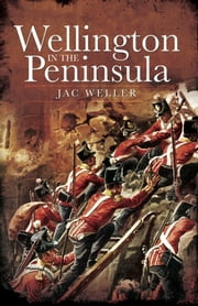 Wellington in the Peninsula ebook by Jac Weller