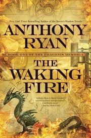 The Waking Fire ebook by Anthony Ryan