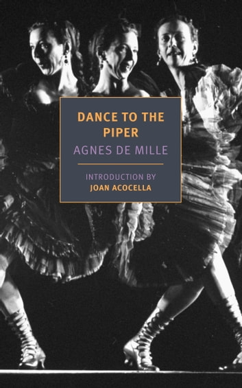 Dance to the Piper ebook by Agnes de Mille