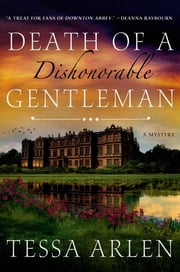 Death of a Dishonorable Gentleman - A Mystery ebook by Tessa Arlen