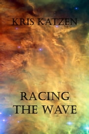 Racing the Wave ebook by Kris Katzen